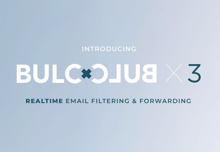 Introducing Bulc Club x3: Realtime Email Filtering and Forwarding